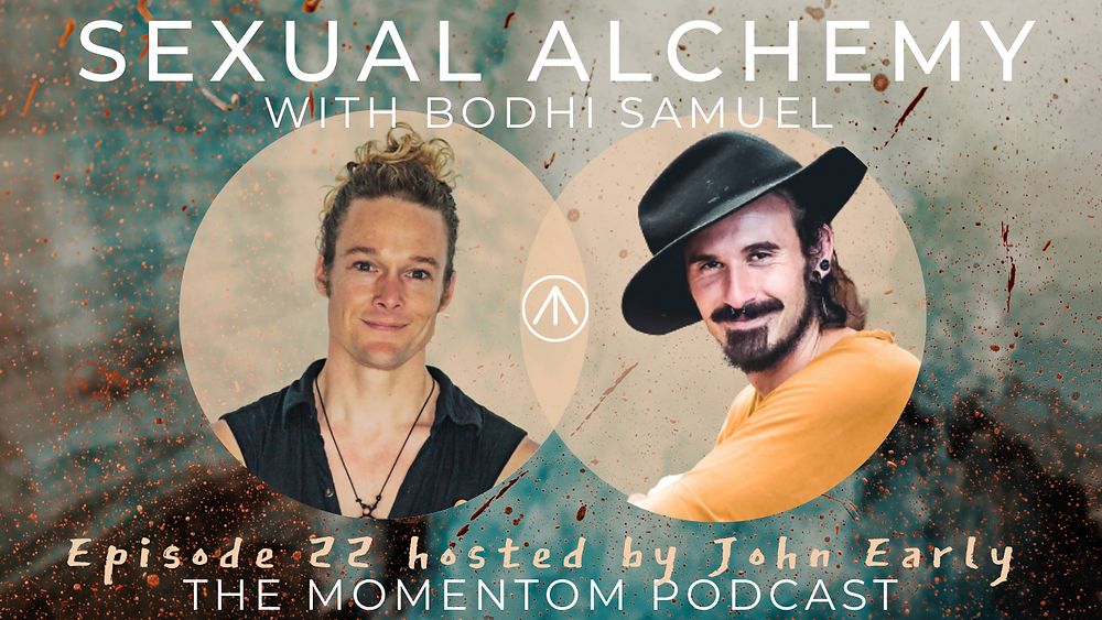 Sexual alchemy tantra talk with Bodhi Samuel and John Early Momentom Collective Podcast from Circus Island