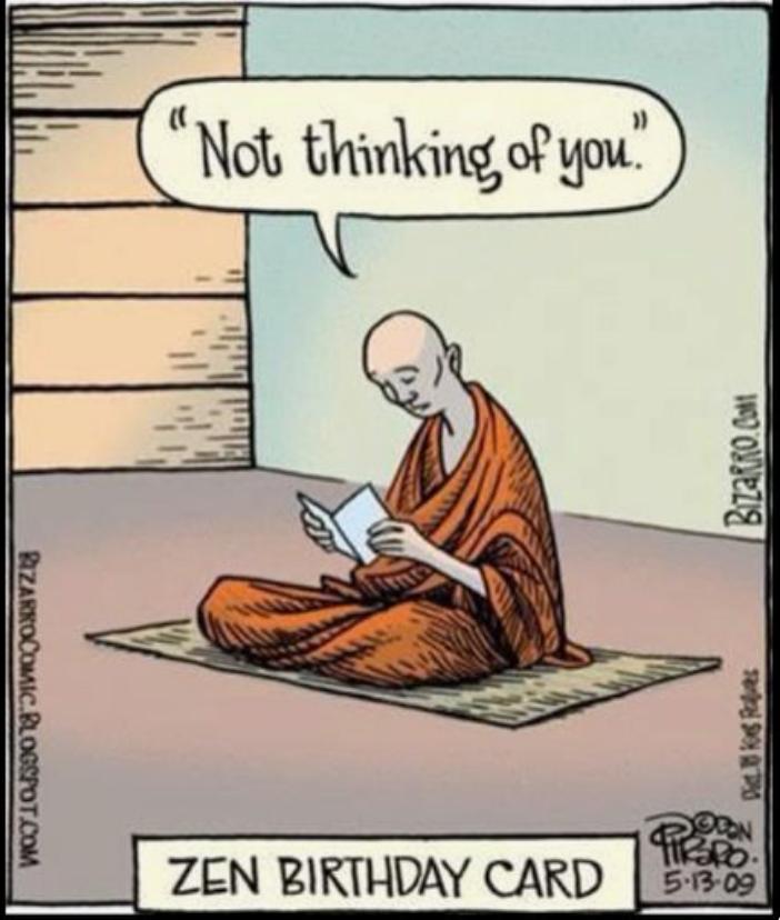 Not Thinking of You - Zen Birthday Card by Bizarro