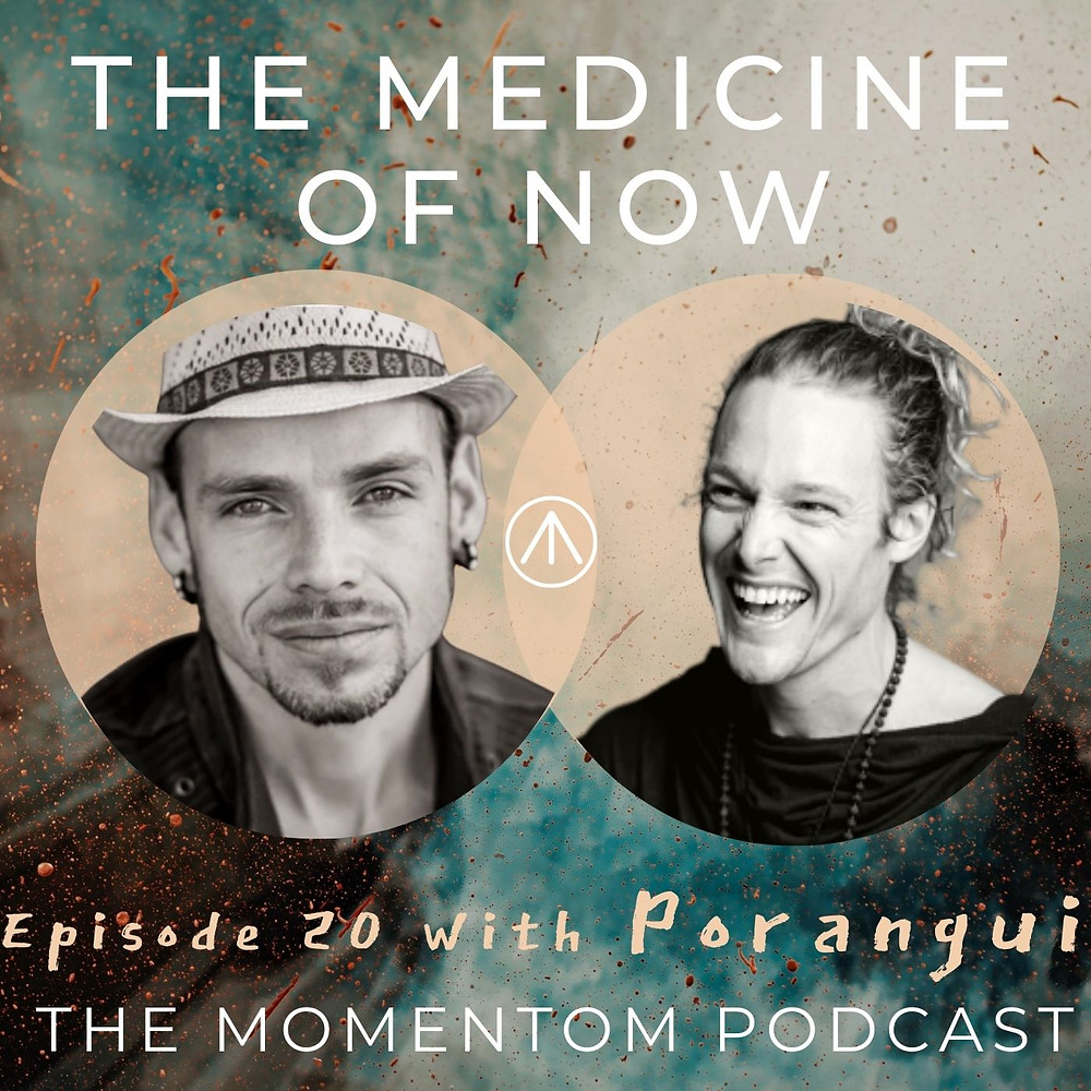 Momentom Collective Podcast - Porangui - The Medicine of Now hosted by John Early