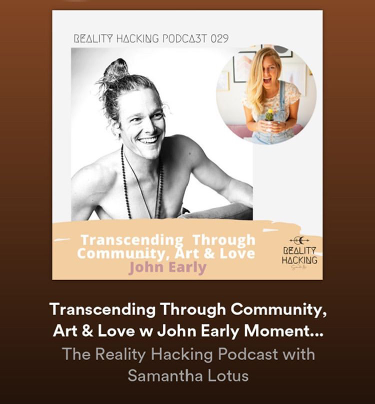 Samantha Lotus - Reality Hacking Podcast - John Early Guest on Community Art and Love