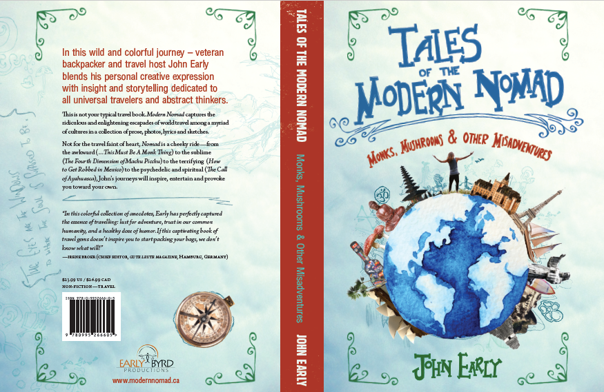 Tales of the Modern Nomad - Monks, Mushrooms & Other Misadventures by author John Early - Book cover spread