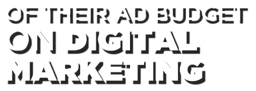 "white lettering with shadow that says ""of their ad budget on digital marketing"""