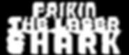 FrikinTheLaserShark_TextOnly_White.png