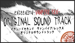 eXceed 2nd - Vampire REX OST