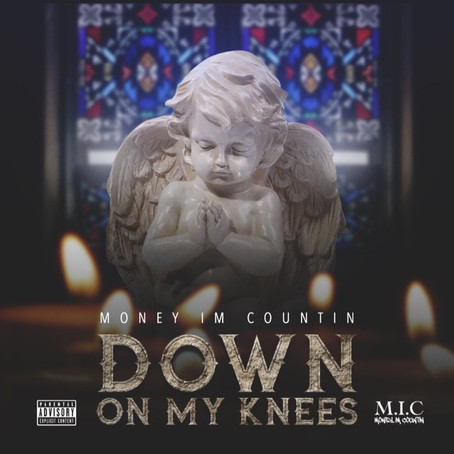 "7 SECONDS: MONEY IM COUNTIN DROPS HIGHLY ANTICIPATED ANTHEM ""DOWN ON MY KNEES"""