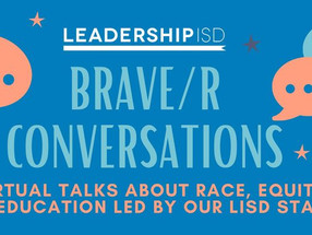Brave/R Conversation #1 with Leadership ISD