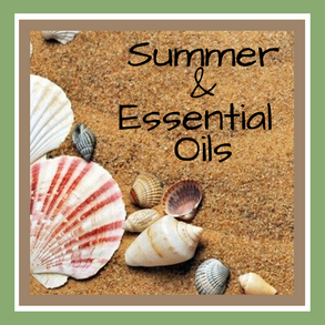 Summertime & Essential Oils