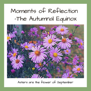 Moments of Reflection - Autumnal Equinox