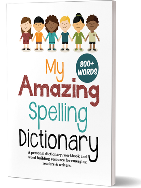 My Amazing Spelling Dictionary