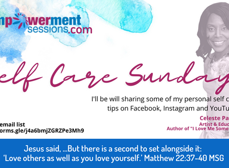 Introducing Self Care Sundays from Empowerment Sessions.