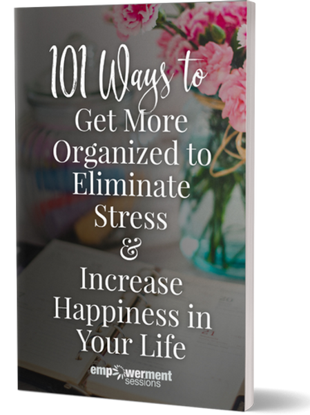 101 Ways to Get More Organized, Eliminate Stress... E-book