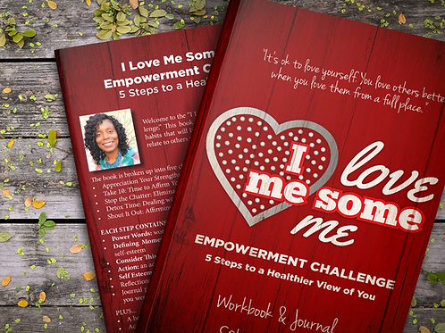 I Love Me Some Me Empowerment Challenge: 5 Steps to a Healthier View of You