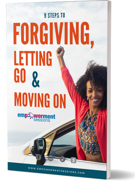 9 Steps to Forgiving, Letting Go, and Moving On
