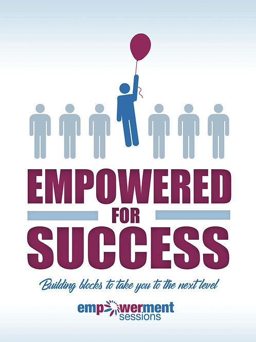 Empowered for Success :Building Blocks to Take You to the Next Level