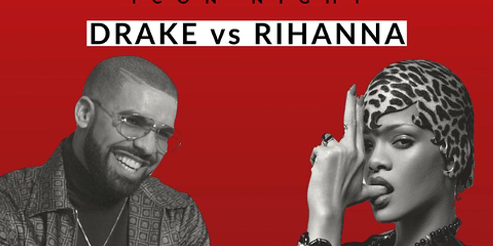 ICON NIGHT - Drake vs Rihanna