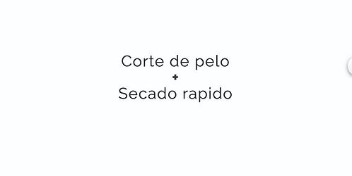 CORTE + SECADO RAPIDO