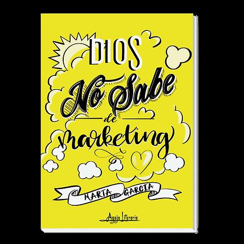 Dios no sabe de Marketing