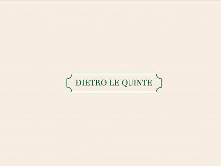 Dietro Le Quinte ディエトロ レ クインテ