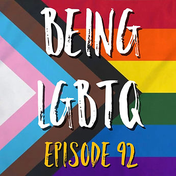 Being LGBTQ Episode 92 Cover.jpg