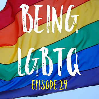 Being LGBTQ Episode 29 Cover 1.jpg