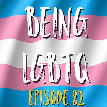 Being LGBTQ Episode 82 Cover.jpg