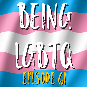 Being LGBTQ Episode 61 Trans Cover.png
