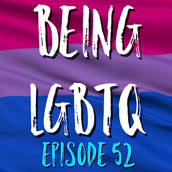 Being LGBTQ Episode 52 Bisexual Cover .p