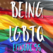 Being LGBTQ Episode 55 Cover.png