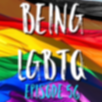 Being LGBTQ Episode 56 Cover.png