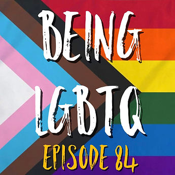 Being LGBTQ Episode 84 Cover.jpg