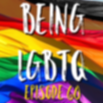 Being LGBTQ Episode 60 Cover.png