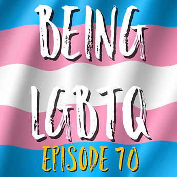 Being LGBTQ Episode 70 Trans Cover.jpg