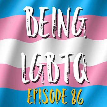 Being LGBTQ Episode 86 Trans Cover.jpg