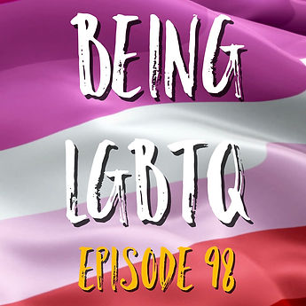 Being LGBTQ Episode 98 Lesbian Cover.jpg