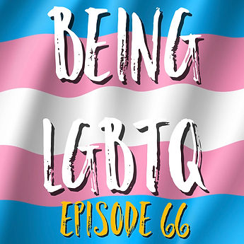 Being LGBTQ Episode 66 Trans Cover.jpg