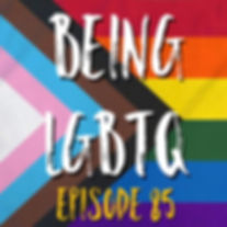 Being LGBTQ Episode 85 Cover.jpg