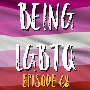 Being LGBTQ Episode 68 Cover.jpg