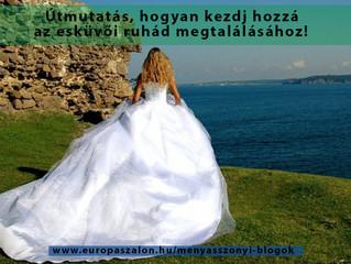 Hogyan kezdj hozzá az esküvői ruhád megtalálásához?