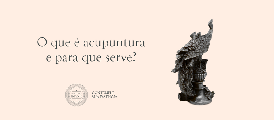 O que é acupuntura e para que serve?
