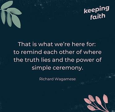 Richard Wagamese Quote on dark blue background with plants and Keeping Faith Podcast logo