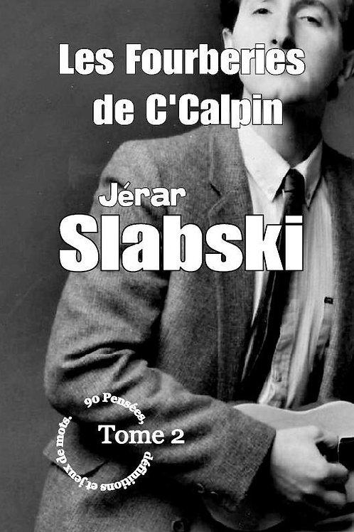 """ Les Fourberies de C'Calpin""  Tome 2"
