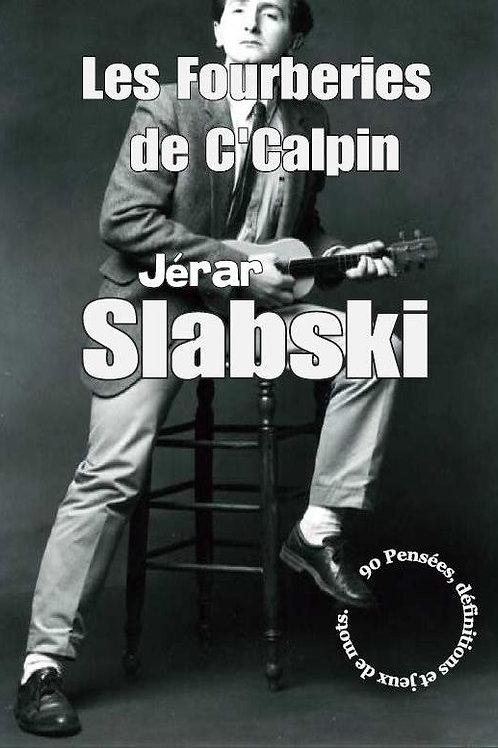 """ Les Fourberies de C'Calpin ""   Tome 1"