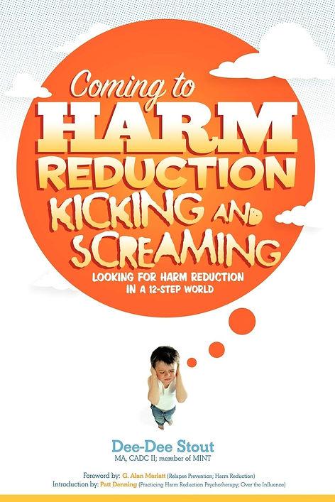Coming to Harm Reduction Kicking & Screaming