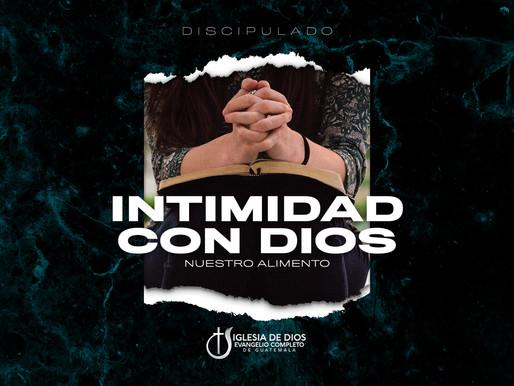 Nuestro Alimento - Intimidad con Dios