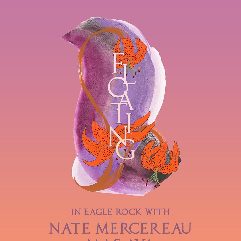floating in eagle rock w/ Nate Mercereau, Mas Aya
