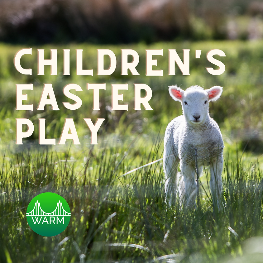 Lights, Camera, Action! WARM Children's Easter Play