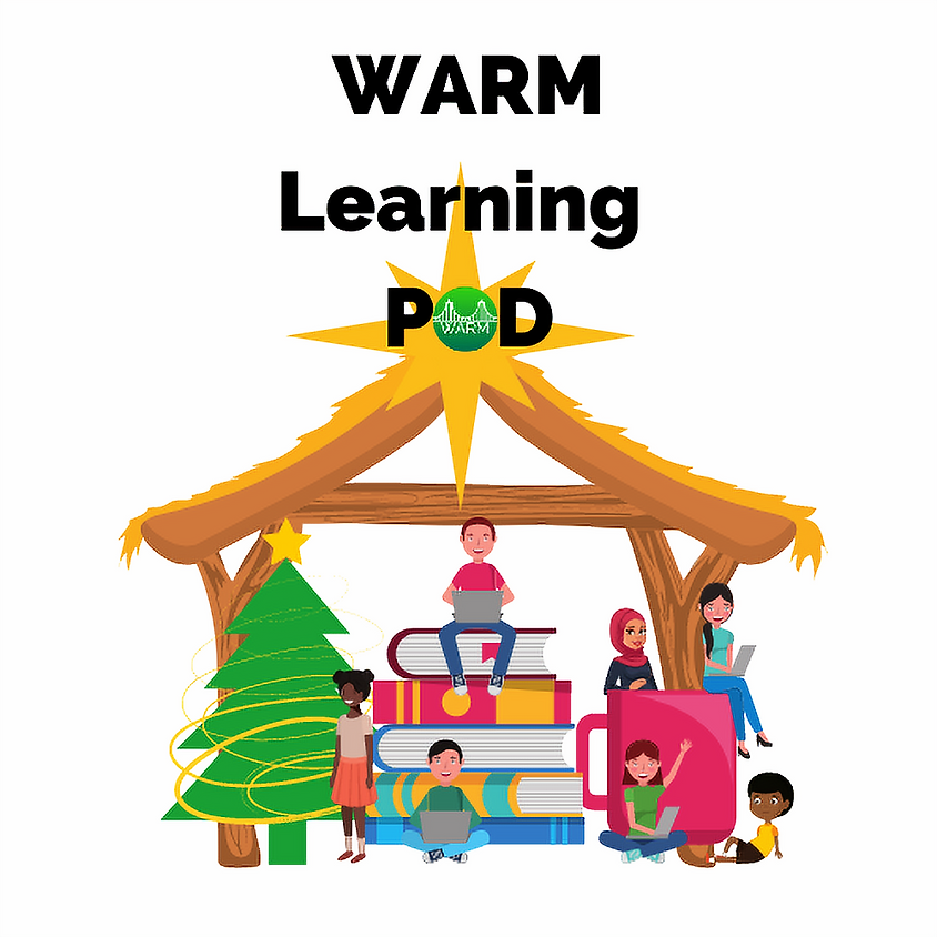 December Learning Pod every Friday 10 a.m. - 2 p.m.