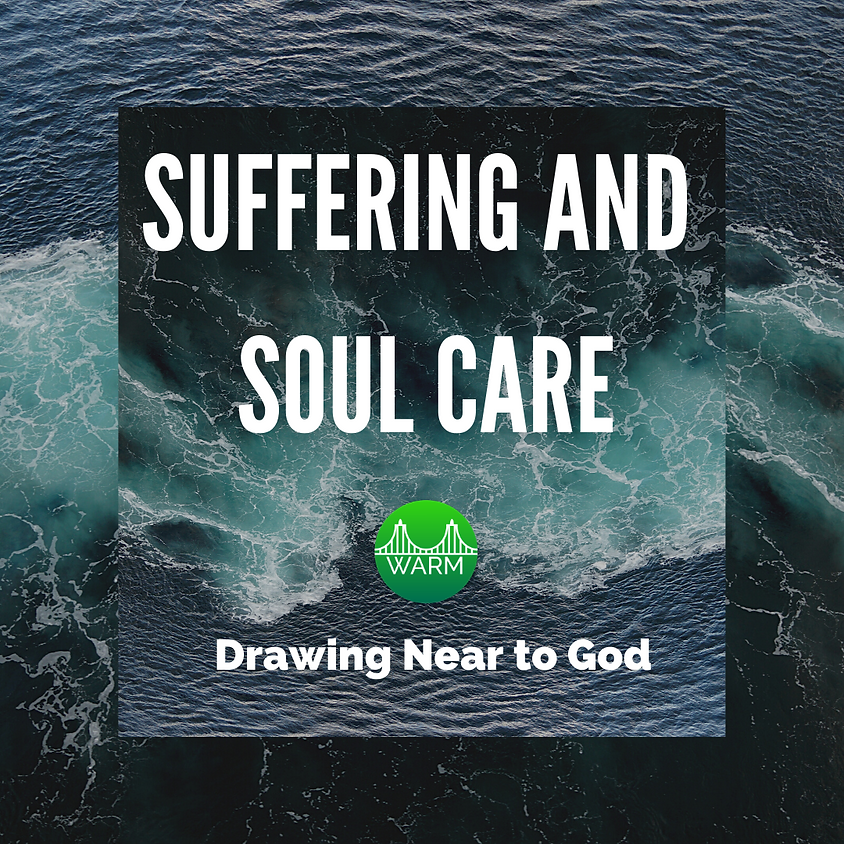Part 1 Connections Meeting - Suffering and Soul Care