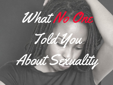 What No One Told You About Sexuality
