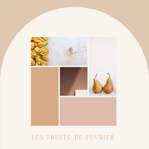 LES FRUITS DE FÉVRIER